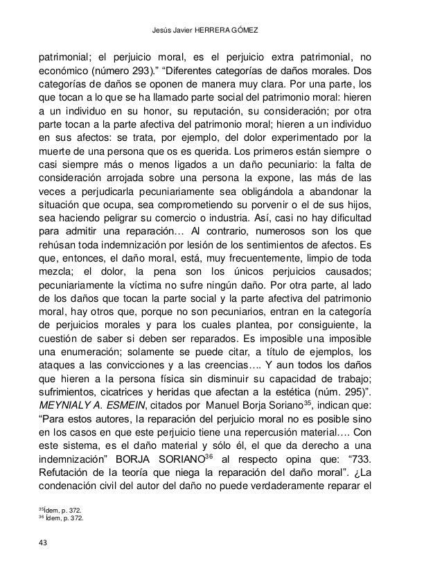 DAÑO MORAL LOS BIENES FISICOS Y LOS BIENES MORALES CONVERGENCIAS Y DIVERGENCIAS 44 perjuicio moral? Hay ciertos casos en q...