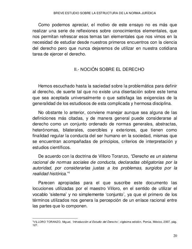 BREVE ESTUDIO SOBRE LA ESTRUCTURA DE LA NORMA JURÍDICA 22 Ese instrumento de conservación social es un sistema complejo y ...