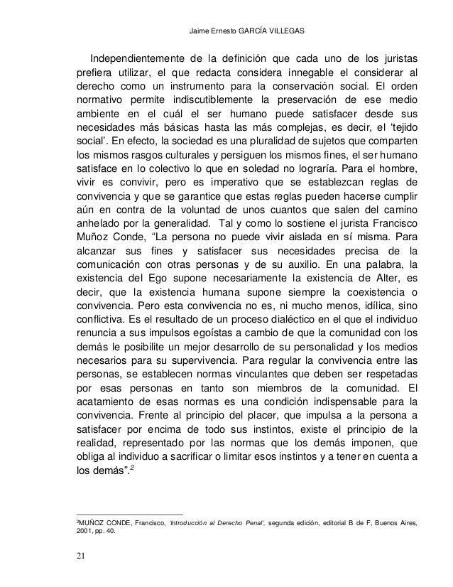 Jaime Ernesto GARCÍA VILLEGAS 23 La anterior problemática, se deriva de la conclusión que sostiene que los sistemas jurídi...