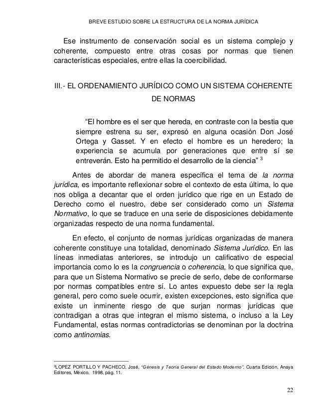 BREVE ESTUDIO SOBRE LA ESTRUCTURA DE LA NORMA JURÍDICA 24 En síntesis, la ley, que es el resultado singular de la activida...