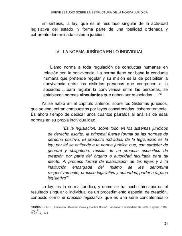 BREVE ESTUDIO SOBRE LA ESTRUCTURA DE LA NORMA JURÍDICA 26 limitada por los derechos fundamentales). En términos sencillos,...