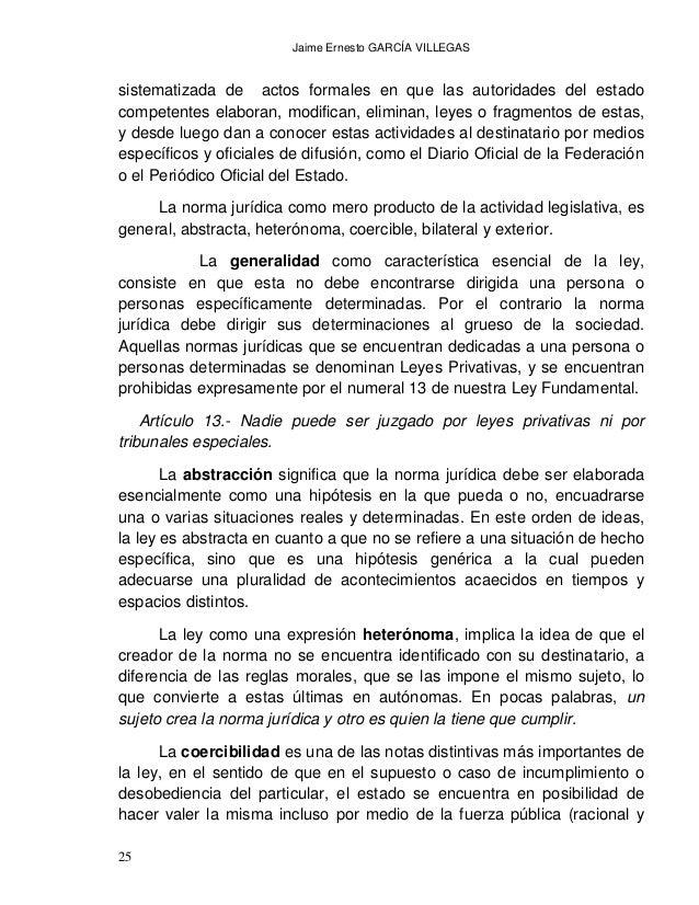 Jaime Ernesto GARCÍA VILLEGAS 27 ello, la estructura hipotética pasa a ser nada más que la forma básica de la norma. Entié...