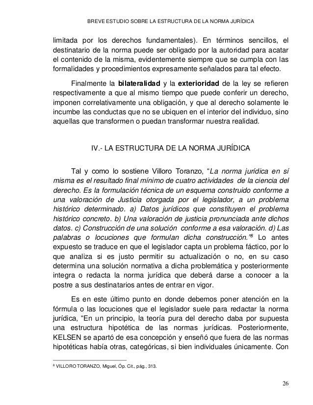 BREVE ESTUDIO SOBRE LA ESTRUCTURA DE LA NORMA JURÍDICA 28 cuya realización depende el nacimiento del deber estatuido por l...