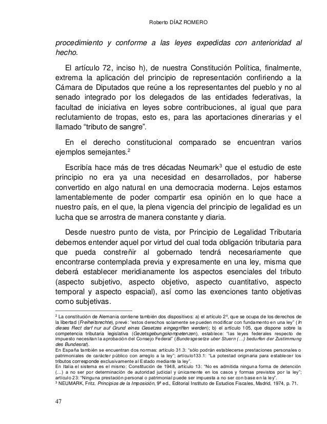 Roberto DÍAZ ROMERO 49 contrario, es decir, la arbitrariedad en la imposición, la imprevisibilidad en las cargas tributari...