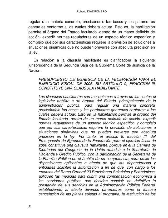 Roberto DÍAZ ROMERO 53 inferior, sino que deben preverse exclusivamente en ley, dado que no se requiere de elementos técni...