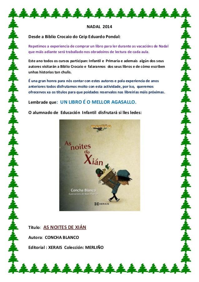 NADAL 2014  Desde a Biblio Crocaio do Ceip Eduardo Pondal:  Repetimos a experiencia de comprar un libro para ler durante a...