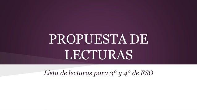 PROPUESTA DE  LECTURAS  Lista de lecturas para 3º y 4º de ESO