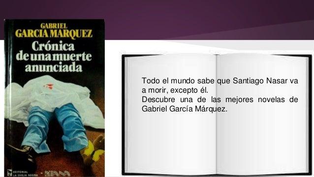 Todo el mundo sabe que Santiago Nasar va  a morir, excepto él.  Descubre una de las mejores novelas de  Gabriel García Már...