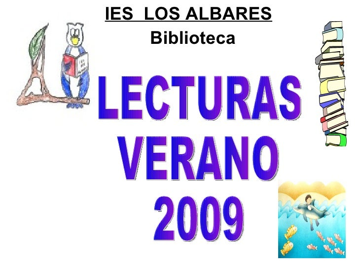 IES  LOS ALBARES Biblioteca LECTURAS  VERANO  2009