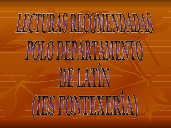 LECTURAS RECOMENDADAS POLO DEPARTAMENTO DE LATÍN (IES FONTEXERÍA)