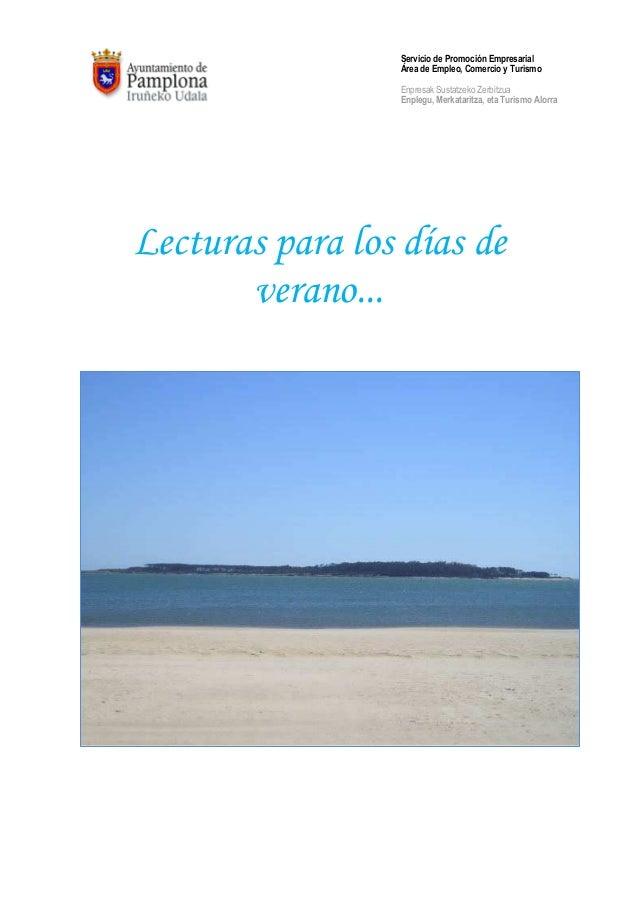 Lecturas para los días de verano... Servicio de Promoción Empresarial Área de Empleo, Comercio y Turismo Enpresak Sustatze...