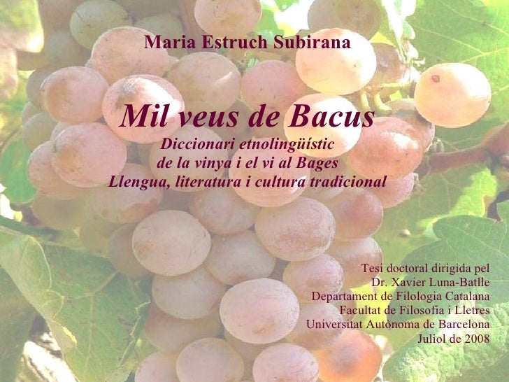 Maria Estruch Subirana Mil veus de Bacus Diccionari etnolingüístic de la vinya i el vi al Bages Llengua, literatura i cult...