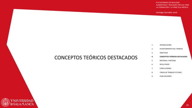 PLATAFORMAS DE REALIDAD AUMENTADA Y REALIDAD VIRTUAL PARA LA FORMACIÓN Y LA PRÁCTICA MÉDICA Santiago González Izard CONCEP...