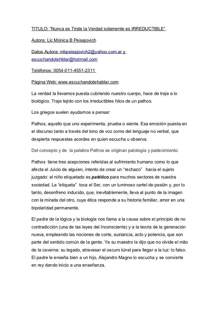 "TITULO: ""Nunca es Triste la Verdad solamente es IRREDUCTIBLE"".Autora: Lic Mònica B PeisajovichDatos Autora: mbpeisajovich2..."