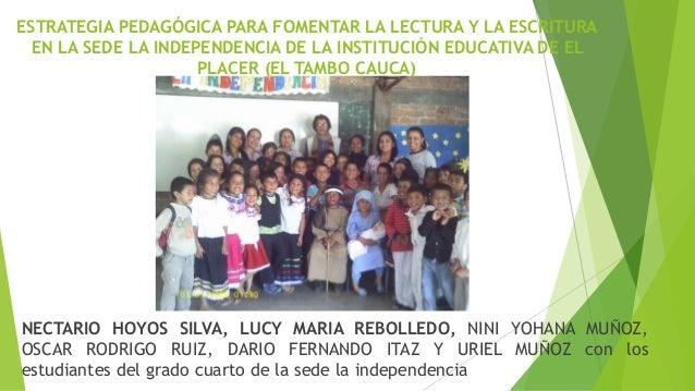 ESTRATEGIA PEDAGÓGICA PARA FOMENTAR LA LECTURA Y LA ESCRITURA EN LA SEDE LA INDEPENDENCIA DE LA INSTITUCIÓN EDUCATIVA DE E...