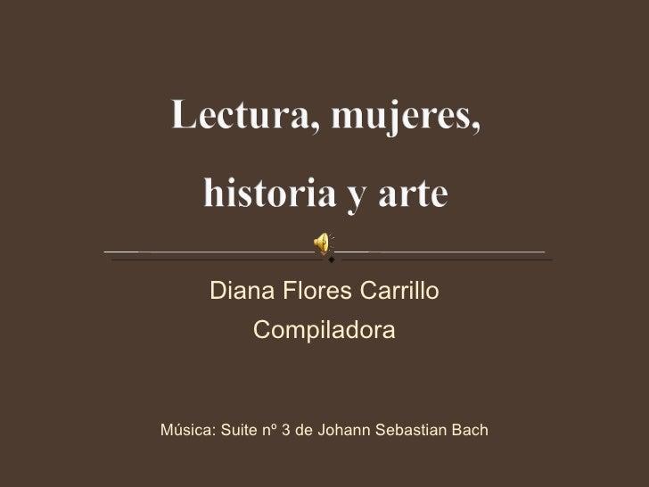 Diana Flores Carrillo Compiladora Música:  Suite nº 3 de Johann Sebastian Bach