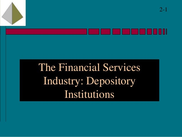 2-1 The Financial Services Industry: Depository Institutions