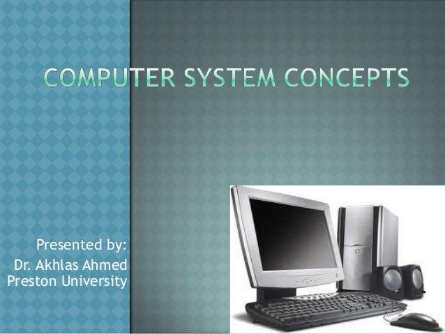 Presented by: Dr. Akhlas Ahmed Preston University