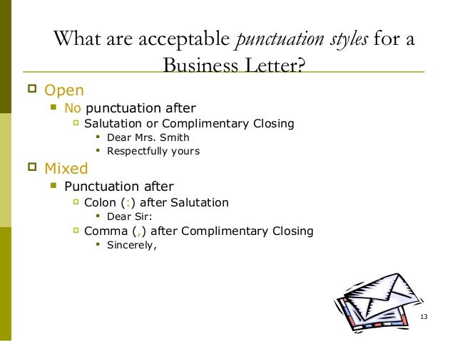 ... 13. What Are Acceptable Punctuation Styles For A Business Letter?