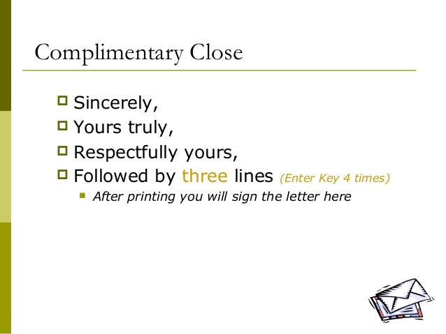 Lecture 05 writing a business letter 9 complimentary close sincerely yours spiritdancerdesigns Images
