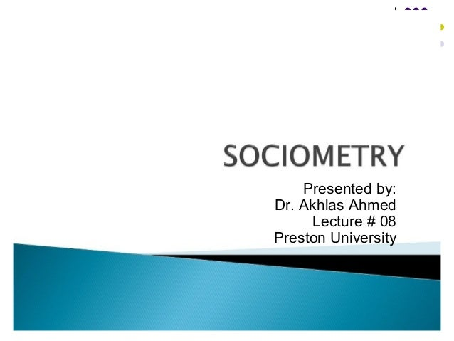 Presented by: Dr. Akhlas Ahmed Lecture # 08 Preston University