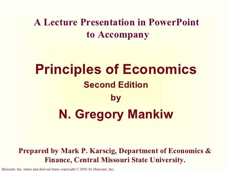 A Lecture Presentation in PowerPoint  to Accompany Principles of Economics Second Edition by N. Gregory Mankiw Prepared by...