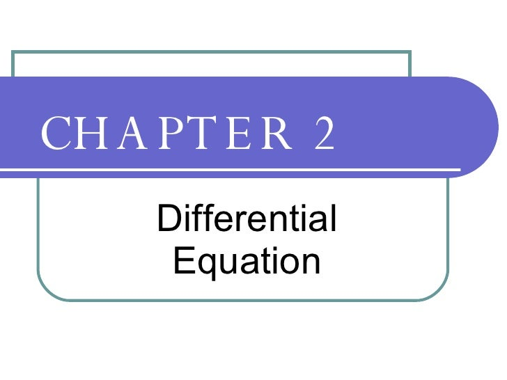CHAPTER 2 Differential Equation