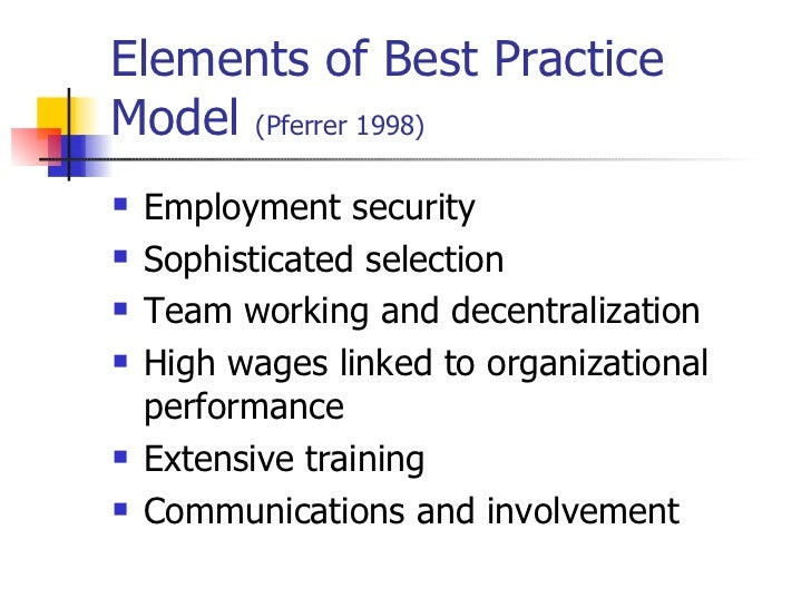 best practice models of hrm It also employs a 'flow' approach, seeing strategy underpinning practice, leading to a variety of desired outcomes like its american predecessors, this uk model is unitarist (tying employee behaviour and commitment into the goals of strategic management)  defining human resource management maps and models of hrm the harvard.