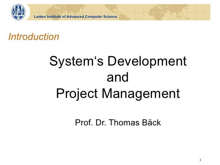 Leiden Institute of Advanced Computer ScienceIntroduction              System's Development                       and     ...