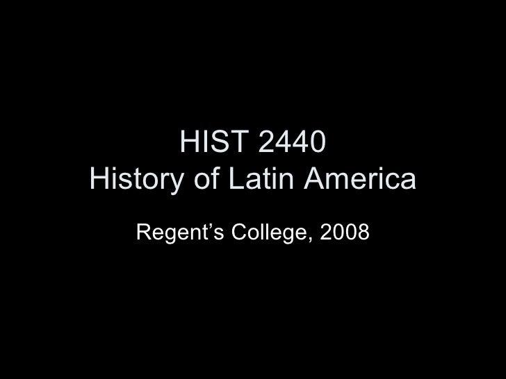HIST 2440 History of Latin America Regent's College, 2008