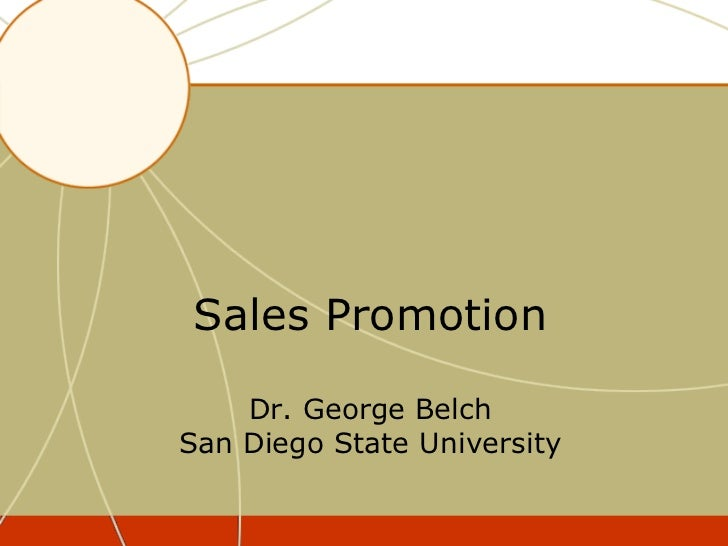 Sales Promotion    Dr. George BelchSan Diego State University