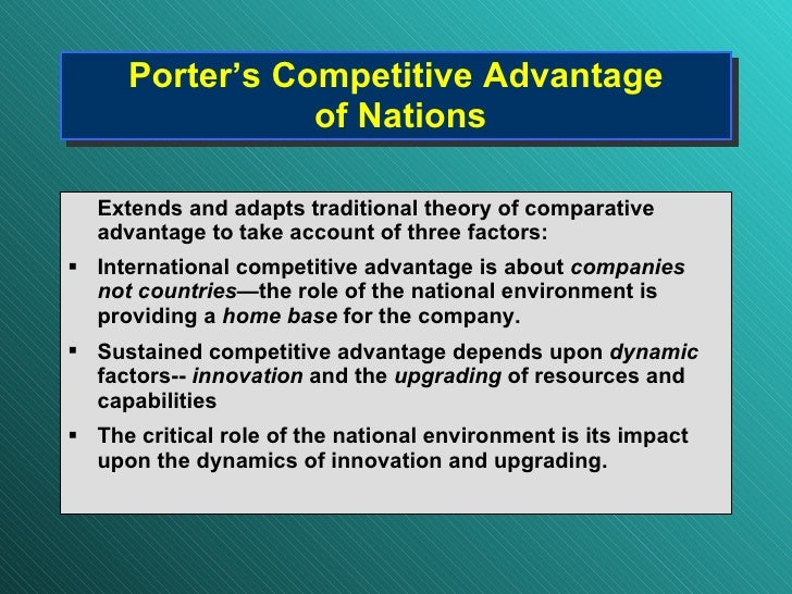 competitive advantage of nations porter review In the modern competitive marketplace, nations have their own competitive advantages these are investigated and discussed in-depth.