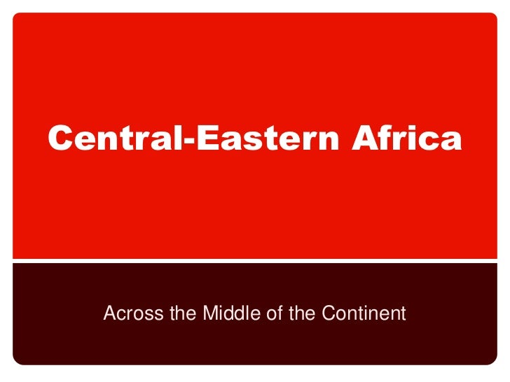 Central-Eastern Africa<br />Across the Middle of the Continent<br />