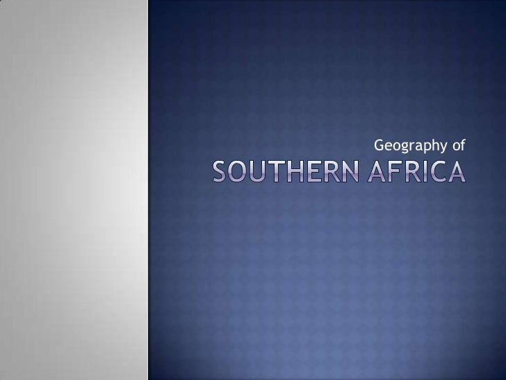 Southern Africa<br />Geography of<br />