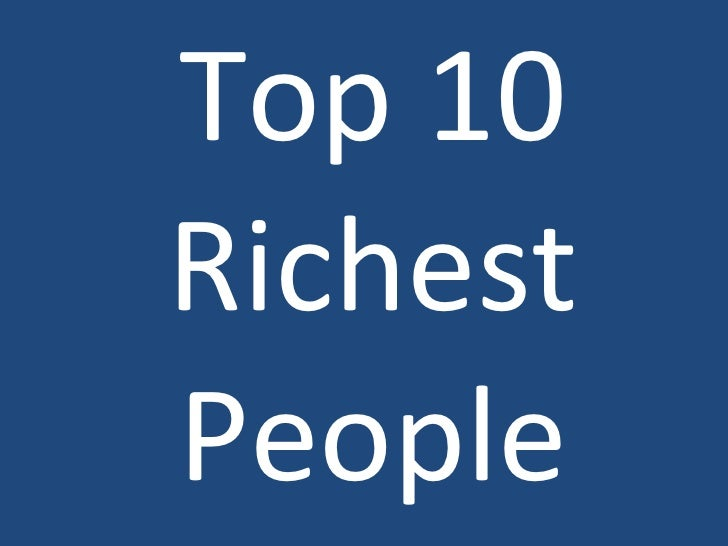 Top 10 Richest People