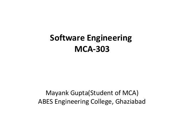 Software Engineering MCA-303  Mayank Gupta(Student of MCA) ABES Engineering College, Ghaziabad