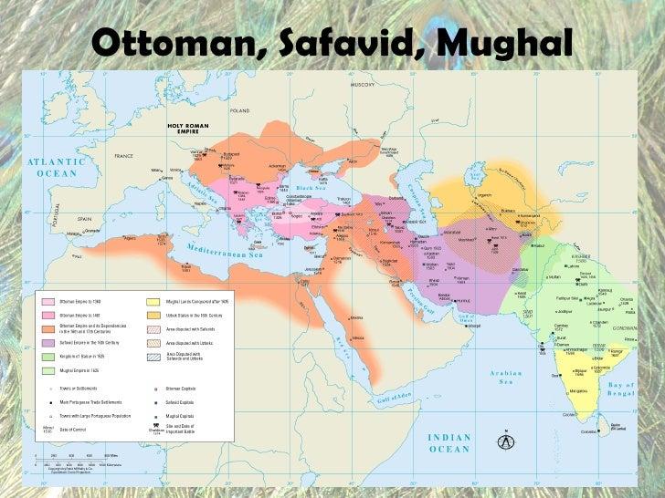 Ottoman Safavid Mughal Islamic Gunpowder Turkic Empires