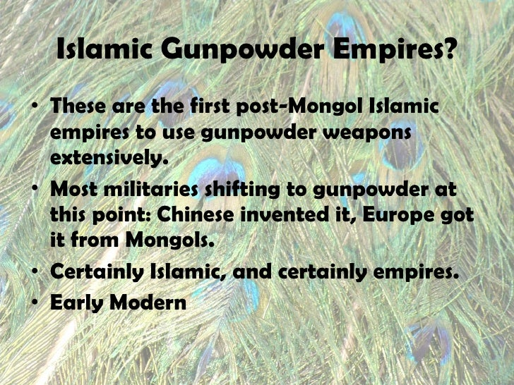 gunpowder muslim I know that gunpowder was first invented in china around the 10th century how did europeans first acquire gunpowder which was under muslim control.