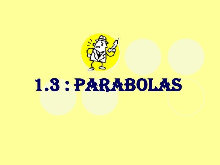 1.3 : Parabolas