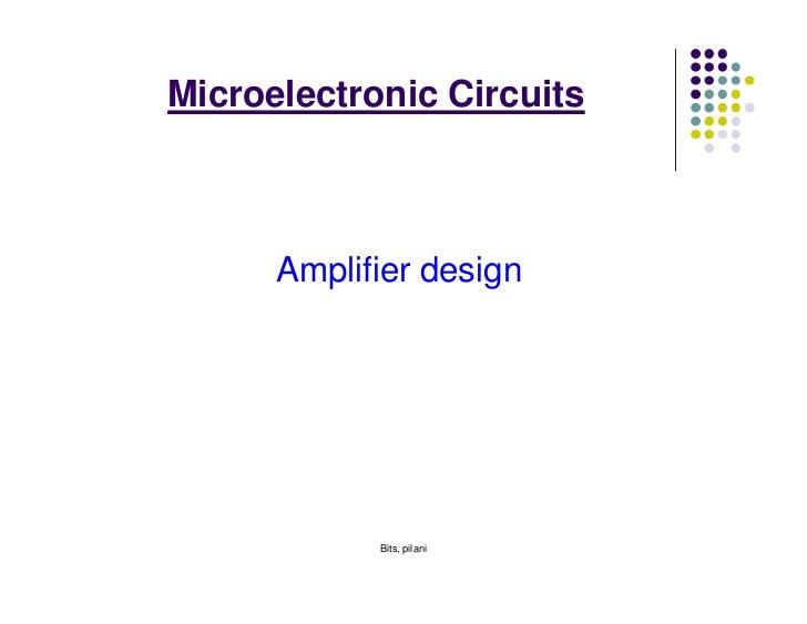 Microelectronic Circuits      Amplifier design            Bits, pilani
