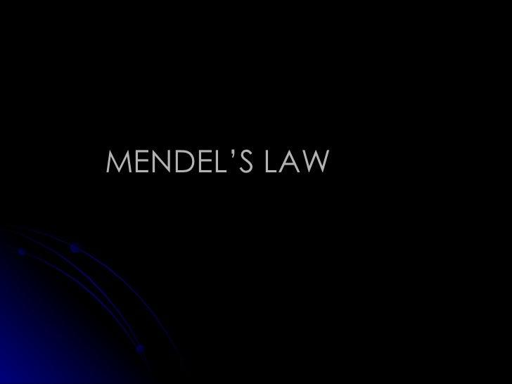 MENDEL'S LAW