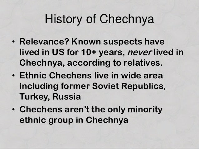 a history of the conflict between the chechens and russia Chechnya has been home to a power struggle between russians and chechens for  the chechnya conflict  and eastern russia the chechens were allowed to.