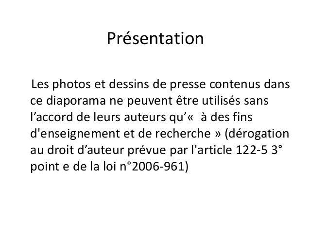 PrésentationLes photos et dessins de presse contenus dansce diaporama ne peuvent être utilisés sansl'accord de leurs auteu...