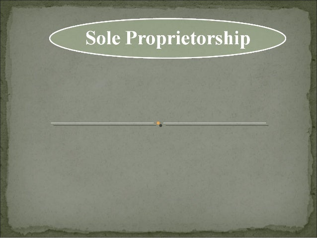 The word 'Sole' which means single and the word 'Proprietorship' which means ownership. The legal business activities whic...