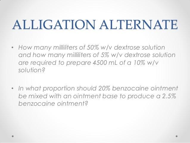 ALLIGATION ALTERNATE • How many milliliters of 50% w/v dextrose solution and how many milliliters of 5% w/v dextrose solut...
