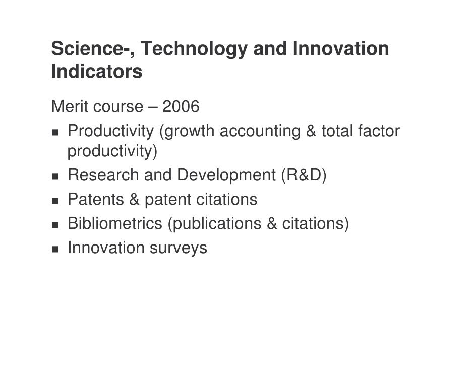 Science-, Technology and Innovation Indicators Merit course – 2006  Productivity (growth accounting & total factor  produc...
