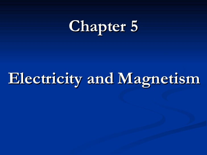 Chapter 5 Electricity and Magnetism