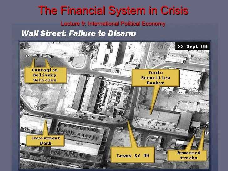 The Financial System in Crisis Lecture 9: International Political Economy