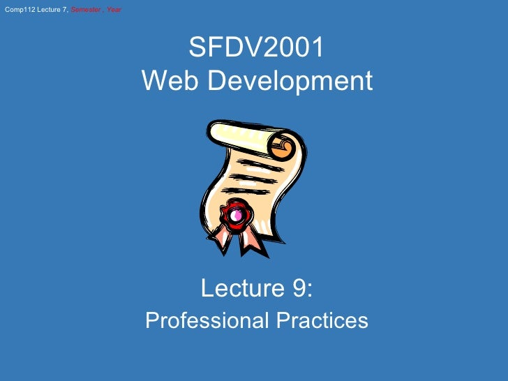 Lecture 9: Professional Practices SFDV2001 Web Development