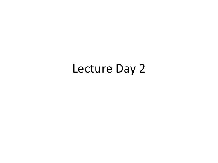 Lecture Day 2<br />
